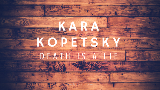 Kara Kopetski Case Review: Death is a Lie